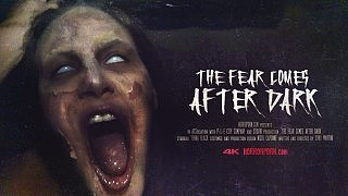 The fear comes after dark